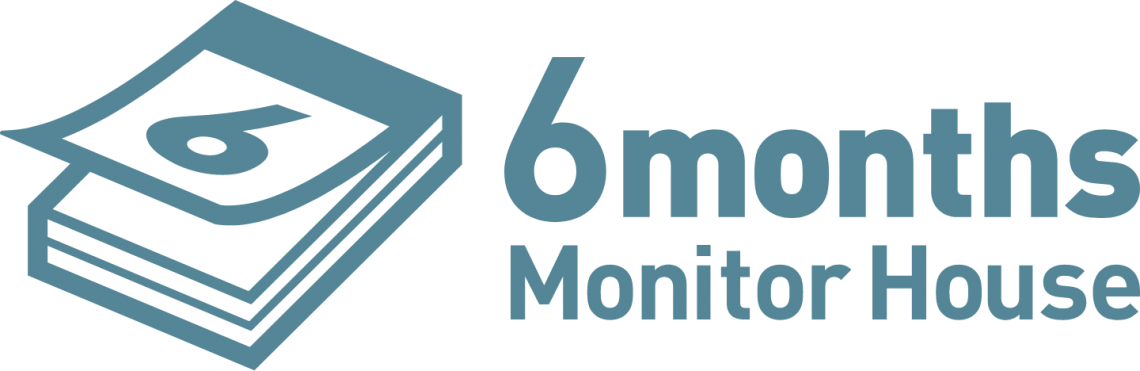 6 months Monitor House